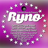 Get It Got it by Ryno