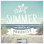 Summer Beach Paradise (Selected Chill-Out, Lounge & Deep House Tracks) by Various Artists