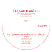 Can You Ever Really Know Somebody by The Juan MacLean