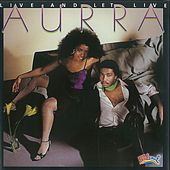 Live and Let Live by Aurra