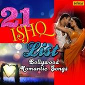 21 Ishq List - Bollywood Romantic Songs de Various Artists