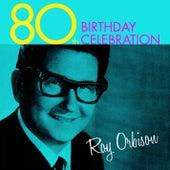 80th Birthday Celebration de Roy Orbison