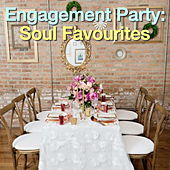 Engagement Party: Soul Favourites by Various Artists