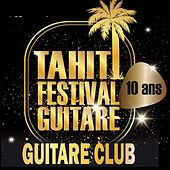 Tahiti festival guitare (Guitare club 10 ans) by Various Artists