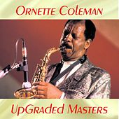 UpGraded Masters (Remastered 2017) by Ornette Coleman