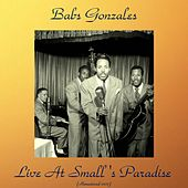 Live at Small's Paradise (Remastered 2017) by Babs Gonzales