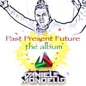 Past Present Future by Daniele Mondello