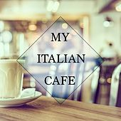 My Italian Cafe, Vol. 3 (Selection Of Amazing Lounge & Chill Out Music) by Various Artists
