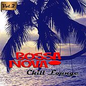 Bossa Nova Chill Lounge, Vol. 2 von Various Artists