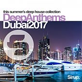 Sirup Deep Anthems Dubai 2017 von Various Artists