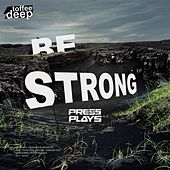 Be Strong EP de PressPlays