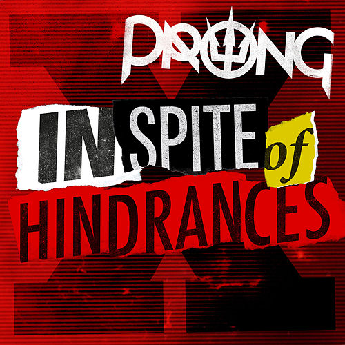 In Spite Of Hindrances by Prong