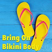 Bring On Bikini Body de Various Artists