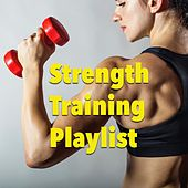 Strength Training Playlist von Various Artists