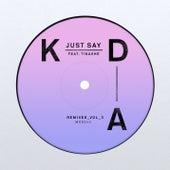 Just Say (Remixes, Vol. 3) by KDA