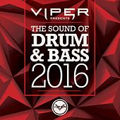 The Sound of Drum & Bass 2016 (Viper Presents) by Various Artists