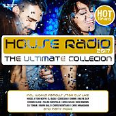 House Radio 2017 - The Ultimate Collection by Various Artists