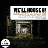 We'll House U! - Tech House & House Edition Vol. 23 di Various Artists