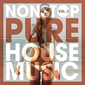 Nonstop Pure House Music, Vol. 3 von Various Artists
