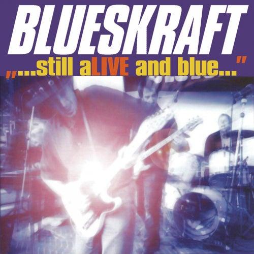 Still Alive and Blue by Blueskraft
