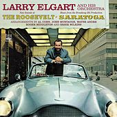 Larry Elgart and His Orchestra. New Sounds at the Roosvelt / Music from the Broadway Hit Production Saratoga by Larry Elgart