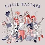 Little Bastard by Little Bastard
