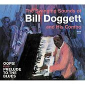 The Swinging Sounds of Bill Doggett and His Combo. Oops! / Prelude to the Blues von Bill Doggett