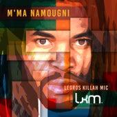 M'ma namougni (Legros Killah Mic) von LKM