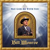 May God Be with You by Bill Monroe & His Bluegrass Boys