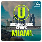 Underground Series Miami, Vol. 5 by Various Artists