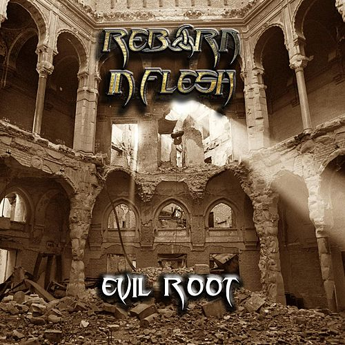 Evil Root de Reborn in Flesh