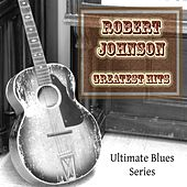 Robert Johnson Greatest Hits by Robert Johnson