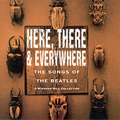 Here, There and Everywhere: The Songs of the Beatles de Various Artists