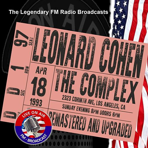 Legendary FM Broadcasts - The Complex, Los Angles CA 18th April 1993 de Leonard Cohen