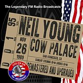 Legendary FM Broadcasts - Cow Palace, San Francisco CA 26th November 1989 by Neil Young