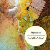Don't Don't Don't by PJ Jamieson