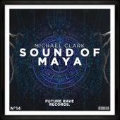Sound of Maya by Michael Clark