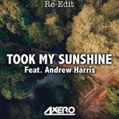 Took My Sunshine (feat. Andrew Harris) [Re-Edit] by Axero