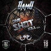 One Shot Kill (feat. Tiny Doo & Pure Flow) von Damu