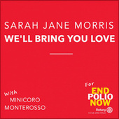 Wèll Bring You Love (With Minicoro Monterosso) de Sarah Jane Morris