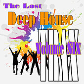 The Lost Deep House Trax, Vol. Six by Various Artists
