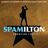 Spamilton - An American Parody by Original Broadway Cast of Spamilton