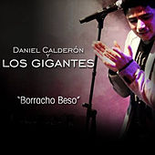 Borracho Beso de Daniel Calderón
