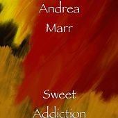 Sweet Addiction by Andrea Marr