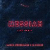 Messiah (Alison Wonderland X M-Phazes) (Lido Remix) by M-Phazes