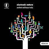 Electronic Nature, Vol. 1 - Aesthetic Tech-House Tracks! von Various Artists