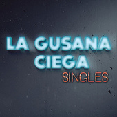 Singles by La Gusana Ciega