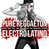 Pure Reggaeton And Electro Latino de Various Artists