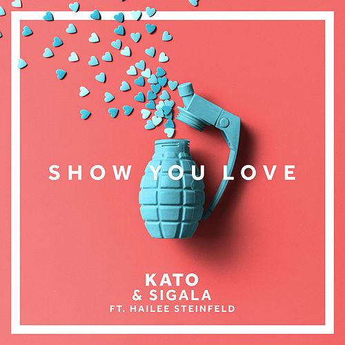 Show You Love (feat. Hailee Steinfeld) by KATO & Sigala