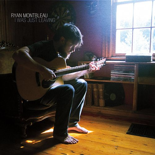 I Was Just Leaving by Ryan Montbleau Band